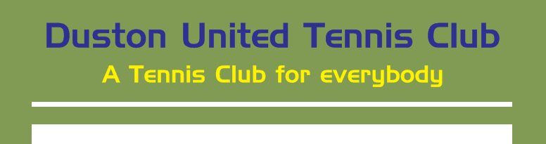 Duston United Tennis Club - A Tennis Club for everyone